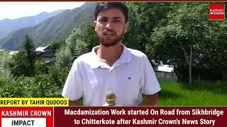 #KashmirCrownImpactMacdamization Work started On Road from Sikhbridge to Chitterkote after Kashmi