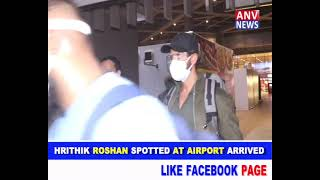 HRITHIK ROSHAN SPOTTED AT AIRPORT ARRIVED