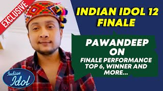 Finalist Pawandeep Rajan Exclusive On Grand Finale Performance, Nervous And More | Indian Idol 12
