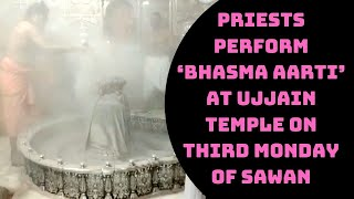 Watch: Priests Perform 'Bhasma Aarti' At Ujjain Temple On Third Monday Of Sawan | Catch News