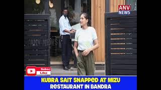 KUBRA SAIT SNAPPED AT MIZU RESTAURANT IN BANDRA