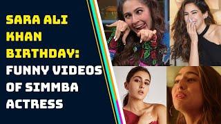 Actress Sara Ali Khan Birthday: Funny Videos Of Simmba Actress | Catch News
