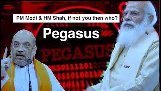 Pegasus: PM Modi and HM Shah, if not you then who?