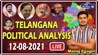 Live : Telangana Political Analysis 12-08-2021   Manoj Ejjagiri   Top Telugu TV