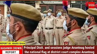 Principal Distt& sessions judge Anantnag hosted the national flag at district court complex Anantnag