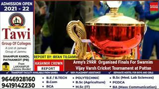 Army's 29RR  Organised Finals For Swarnim Vijay Varsh Cricket Tournament at Pattan