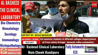 2nd semester students of different colleges staged protest at Press colony Srinagar  demands online
