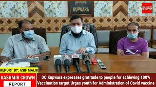 DC Kupwara expresses gratitude to people for achieving 100% Vaccination target