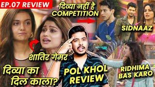 Bigg Boss OTT Review EP.07 | Divya Ka Dil Kala? Shamita Ka Shatir Game, Pratik Vs Ridhima, Sidnaaz