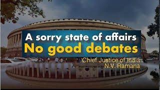No good debates, no good discussions, no good legislations