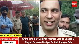 Grand Finale Of Boniyar Premier League Season 2 Played Between Friends Fc And Boniyar Bala