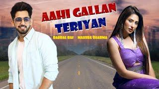 Aahi Gallan Teriyan   Babbal Rai feat. Mahira Sharma   New Punjabi Song   Tru Makers   Avvy Sra