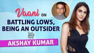 Vaani Kapoor on being an outsider, battling lows, insecurities, Akshay Kumar & War 2 | Bell Bottom