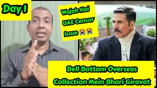 BellBottom Overseas Collection Will Drop In Big Way On Day 1 Due To Bell Bottom Censor Issue In UAE!