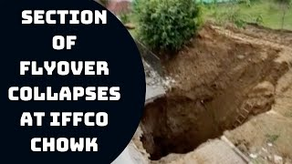 Section Of Flyover Collapses At IFFCO Chowk In Gurugram | Catch News