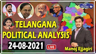 Live : Telangana Political Analysis 24-08-2021   Manoj Ejjagiri   Top Telugu TV