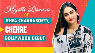 Krystle Dsouza on Rhea Chakraborty, Chehre, struggles, rejections, getting replaced