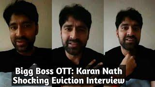 Bigg Boss OTT: Karan Nath Shocking Eviction Interview - Exclusive