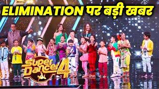 Super Dancer 4 Breaking News   Elimination Par Set Se Aayi Badi Khabar