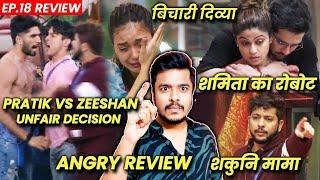 Bigg Boss OTT Review EP.18 Review | Pratik Vs Zeeshan, UNFAIR Decision, Nishant Shakuni, Shamita