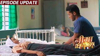 Nima Denzongpa | 27th Aug 2021 Episode Update | Nima Ko Tisri Baar Bhi Hui Ladki, Suresh Naraj