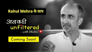 Coming Soon! Ep 05 : अनकही Unfiltered with Shaleen Mitra featuring Rahul Mehra #AnkahiUnfiltered
