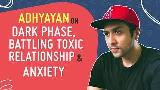 Adhyayan Suman on his darkest phase: Battling a toxic relationship, depression & having no work