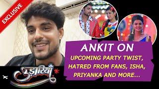 Udaariyaan | Ankit Gupta aka Fateh On Upcoming Party Twist, Hatred From Fans, Tejo, Jasmine & More