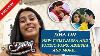 Udaariyaan | Isha Malviya Aka Jasmine Exclusive Interview | Upcoming Twist, FaTejo And JasFa Fans...