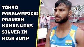 Tokyo Paralympics: Praveen Kumar Wins Silver In High Jump, Scripts Asian Record   Catch News