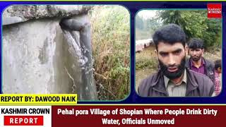 Pehal pora Village of Shopian Where People Drink Dirty Water, Officials Unmoved