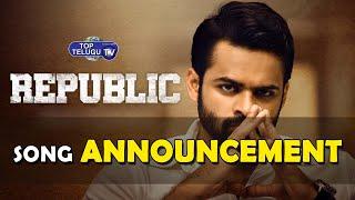 Republic Movie Song Announcement | SAI DHARAM TEJ | Top TeluguTV