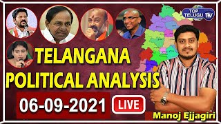 Live : Telangana Political Analysis 06-09-2021   Manoj Ejjagiri   Top Telugu TV