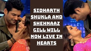 The Pair Of Sidharth Shukla And Shehnaaz Gill will Now Live In Hearts | Catch News