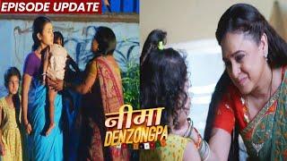 Nima Denzongpa | 07th Sep 2021 Episode Update | Nima Ki Beti Manya Mil Gayi, Nima Pareshan