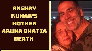 Actor Akshay Kumar's Mother Dies After Illness| Catch News