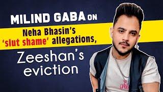 Milind Gaba REACTS to 'feeling' comment against Neha Bhasin, Zeeshan & Karan being unfair