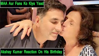 Akshay Kumar's Thanks Fans For Wishing Him Happy Birthday & Also Wrote Emotional Note For His Mother