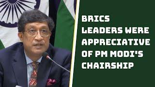 BRICS Leaders Were Appreciative Of PM Modi's Chairship: MEA   Catch News
