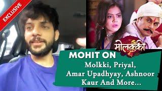 Mohit Hiranandani On Molkki, Amar Upadhyay, Priyal Mahajan, Ashnoor & More...   Exclusive Interview