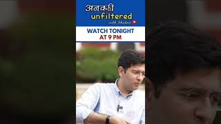 #RaghavChadha #Exclusive #Interview with #Shaleen in #ankahiUnfiltered