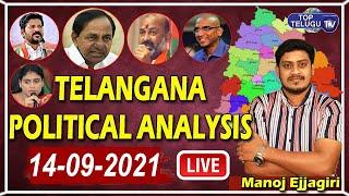 Live : Telangana Political Analysis 14-09-2021   Manoj Ejjagiri   Top Telugu TV