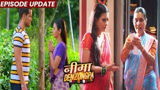 Nima Denzongpa | 14th Sep 2021 Episode Update | Nima Se Maafi Mangne Pohache Suresh
