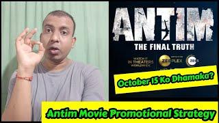 Antim Movie Promotional Strategy Reveals, SalmanKhan Ki Ye Film October15 Ko Aayegi?Kal Dhamaka Hoga