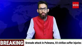 Grenade attack in Pulwama, 03 civilian suffer injuries