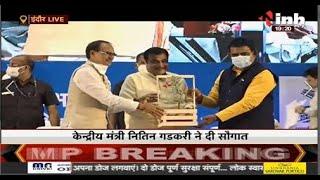 Madhya Pradesh News    Transport Minister Nitin Gadkari का Indore दौरा, दी सौगात