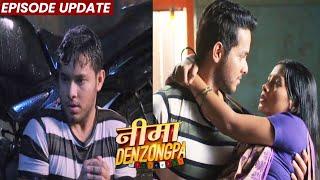 Nima Denzongpa | 15th Sep 2021 Episode Update | Suresh Aur Nima Aaye Karib, Nima Ne Kar Diya Maaf