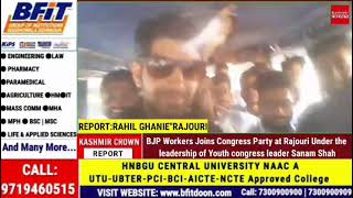 BJP Workers Joins Congress Party at Rajouri Under the leadership of Youth congress leader Sanam Shah