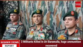 3 Militants Killed In Uri Baramulla, huge ammunition recovered