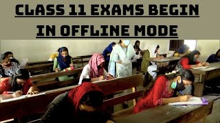 Class 11 Exams Begin In Offline Mode In Kerala  | Catch News